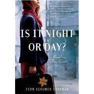 Is It Night or Day? by Chapman, Fern Schumer, 9781250044211