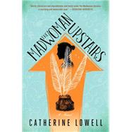 The Madwoman Upstairs A Novel by Lowell, Catherine, 9781501124211