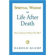 Spiritual Wisdom on Life After Death by Klemp, Harold, 9781570434211