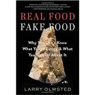 Real Food / Fake Food by Olmsted, Larry, 9781616204211