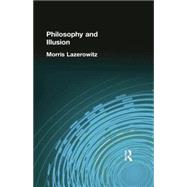 Philosophy and Illusion by Lazerowitz, Morris, 9781138884212