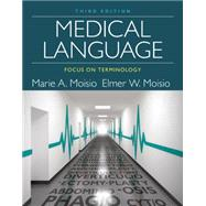 Medical Language: Focus on Terminology by Moisio, Marie A; Moisio, Elmer W., 9781285854212