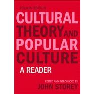 Cultural Theory and Popular Culture: A Reader by Storey; John, 9781405874212