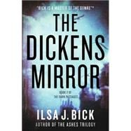 The Dickens Mirror: Book Two of The Dark Passages by Bick, Ilsa J., 9781606844212