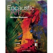 The Encaustic Art Project Book by Bossom, Michael, 9781782214212