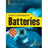 Linden's Handbook of Batteries, 4th Edition by Reddy, Thomas, 9780071624213