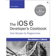 The Core iOS 6 Developer's Cookbook by Sadun, Erica, 9780321884213