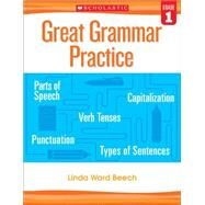 Great Grammar Practice: Grade 1 by Beech, Linda, 9780545794213