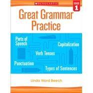 Great Grammar Practice: Grade 1 by Beech, Linda, 9780545794213
