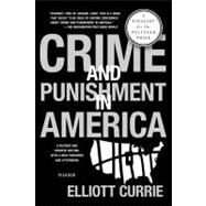 Crime and Punishment in America by Currie, Elliott, 9781250024213