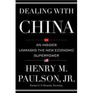 Dealing with China by Paulson, Henry M.; Carroll, Michael, 9781455504213