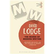 The Modes of Modern Writing Metaphor, Metonymy, and the Typology of Modern Literature by Lodge, David, 9781474244213