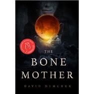 The Bone Mother by Demchuk, David, 9781771484213