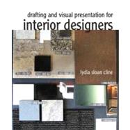 Drafting and Visual Presentation for Interior Designers by Cline, Lydia, 9780135064214