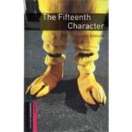 Oxford Bookworms Library: The Fifteenth Character Starter: 250-Word Vocabulary by Border, Rosemary, 9780194234214