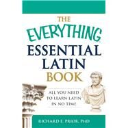 The Everything Essential Latin Book by Prior, Richard E., Ph.D., 9781440574214