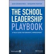 The School Leadership Playbook: A Field Guide for Dramatic Improvement by Desravines, Jean, 9781119044215