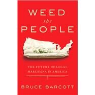 Weed the People by Barcott, Bruce, 9781618934215