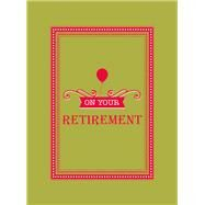 On Your Retirement by Summersdale Pub. Ltd, 9781849534215