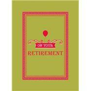 On Your Retirement by Summersdale Pub Ltd, 9781849534215