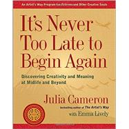 It's Never Too Late to Begin Again by Cameron, Julia; Lively, Emma (CON), 9780399174216