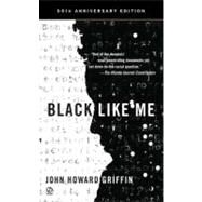 Black Like Me (50th Anniversary Edition) by Griffin, John Howard; Griffin, John Howard; Bonazzi, Robert, 9780451234216