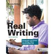 Real Writing Paragraphs and Essays for College, Work, and Everyday Life by Anker, Susan, 9781457624216