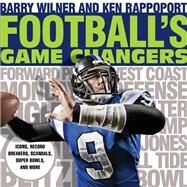 Football's Game Changers by Wilner, Barry; Rappoport, Ken, 9781493024216