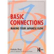 Basic Connections Making Your Japanese Flow by Shoji, Kakuko, 9781568364216