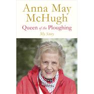 Queen of the Ploughing by Mchugh, Anna May, 9781844884216