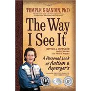 The Way I See It: A Personal Look at Autism & Asperger's by Grandin, Temple, Ph.D., 9781935274216
