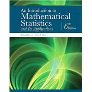 An Introduction to Mathematical Statistics and Its Applications by Larsen, Richard J.; Marx, Morris L., 9780134114217