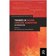 Theories in Second Language Acquisition: An Introduction by VanPatten, Bill, 9780415824217