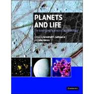 Planets And Life by Edited by Woodruff T. Sullivan, III , John Baross, 9780521824217