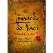 The Leonardo da Vinci Puzzle Codex Riddles, Puzzles and Conundrums Inspired by the Renaissance Genius by Galland, Richard Wolfrik, 9781780974217