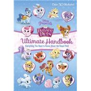 Palace Pets Ultimate Handbook (Disney Princess: Palace Pets) by POSNER-SANCHEZ, ANDREARH DISNEY, 9780736434218