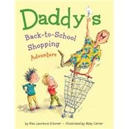 Daddy's Back-to-school Shopping Adventure by Sitomer, Alan Lawrence; Carter, Abby, 9781423184218