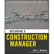 Becoming a Construction Manager by McKeon, John J.; D'Agostino, Bruce, 9780470874219