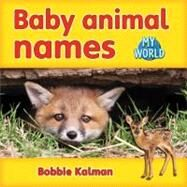 Baby Animal Names by Kalman, Bobbie, 9780778794219