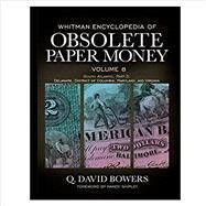 Whitman Encyclopedia of Obsolete Paper Money by Bowers, Q. David; Ferreri, C. John; Spieker, Ronald; Messick, Levin P.; Schena, Eric R., 9780794844219