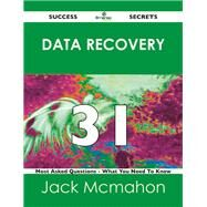 Data Recovery 31 Success Secrets: 31 Most Asked Questions on Data Recovery by Mcmahon, Jack, 9781488524219