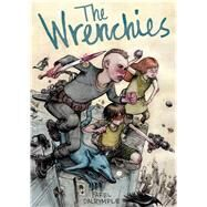 The Wrenchies by Dalrymple, Farel; Dalrymple, Farel, 9781596434219