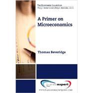 A Primer on Microeconomics by Beveridge, Thomas, 9781606494219