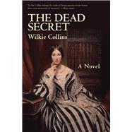 The Dead Secret by Collins, Wilkie, 9781628724219