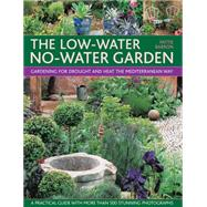 The Low-Water No-Water Garden by Barron, Pattie; Mabey, Richard; Mcbridge, Simon, 9781780194219