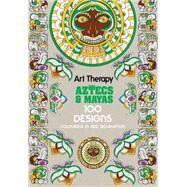 Art Therapy Aztecs and Mayas by Solliec, Michel, 9781910254219