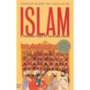 Islam; A Thousand Years of Faith and Power by Jonathan Bloom and Sheila Blair, 9780300094220