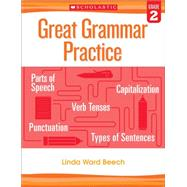Great Grammar Practice: Grade 2 by Beech, Linda, 9780545794220
