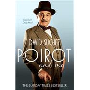 Poirot and Me by Suchet, David, 9780755364220