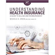 Understanding Health Insurance: A Guide to Billing and Reimbursement A Guide to Billing and Reimbursement by Green, Michelle A., 9781337554220